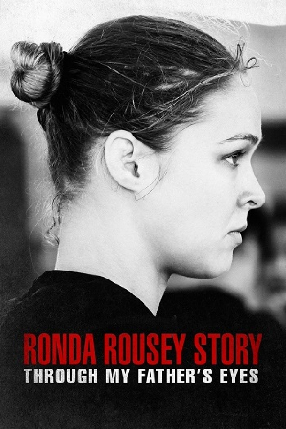 THE RONDA ROUSEY STORY THROUGH MY FATHER S EYES (2019)